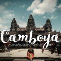 La más completa guía de viaje a Camboya de mochilero o por tu cuenta