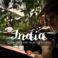 La más completa guía de viaje a India de mochilero o por tu cuenta