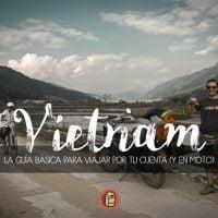 La más completa guía de viaje a Vietnam de mochilero o por tu cuenta