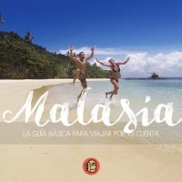 La más completa guía de viaje a Malasia de mochilero o por tu cuenta