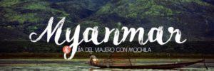 GUÍA DE VIAJE A MYANMAR PARA MOCHILEROS